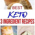 21 Keto 3 Ingredient Recipes – BEST Low Carb 3 Ingredient Ideas – Easy Ketogenic Diet Ideas - Desserts - Snacks - Dinner - Lunch
